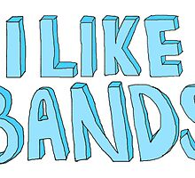 bands are the best by tylerandmisha