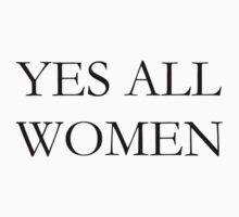 YES ALL WOMEN Kids Clothes
