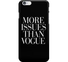 More Issues Than Vogue Typography Black iPhone Case/Skin