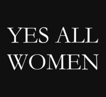Yes All Women T-Shirts Baby Tee