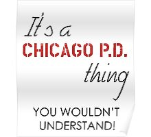 It's a Chicago PD thing Poster