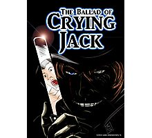The Ballad of Crying Jack Photographic Print