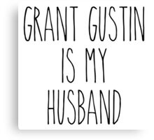 Grant Gustin is my husband Canvas Print