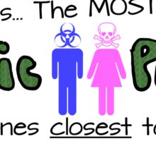 The Most Toxic People Can Be The Ones Closest To Us Sticker