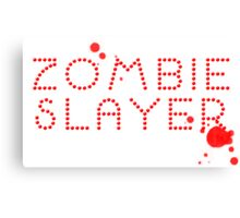 Zombie Slayer Canvas Print