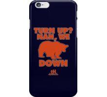 Turn Up? Tee iPhone Case/Skin