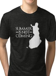 Summer is NOT coming - finland(white text) Tri-blend T-Shirt