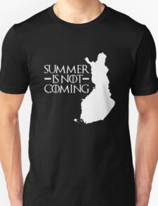 Summer is NOT coming - finland(white text) Unisex T-Shirt