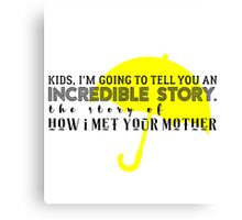 Incredible Story Canvas Print