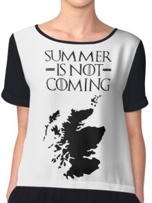Summer is NOT coming - scoltland(black text) Chiffon Top