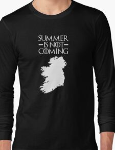 Summer is NOT coming - ireland(white text) Long Sleeve T-Shirt