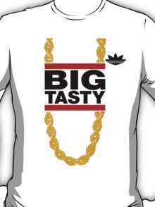 """Big Tasty"" Tee - Girl, you know it's true! T-Shirt"