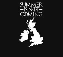 Summer is NOT coming - UK and Ireland(white text) Unisex T-Shirt