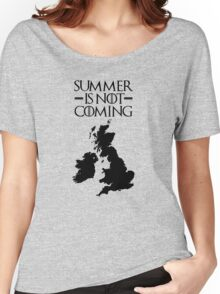 Summer is NOT coming - UK and Ireland(black text) Women's Relaxed Fit T-Shirt