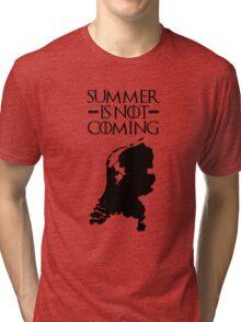 Summer is NOT coming - netherlands(black text) Tri-blend T-Shirt