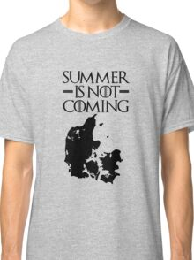 Summer is NOT coming - denmark(black text) Classic T-Shirt