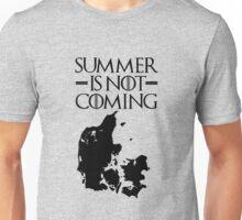 Summer is NOT coming - denmark(black text) Unisex T-Shirt