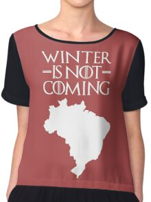Winter is not Coming - Brazil Chiffon Top
