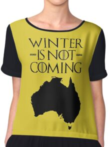 Winter is not Coming - australia(black text) Chiffon Top