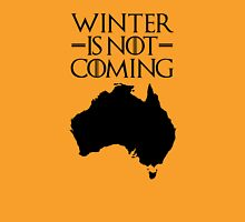 Winter is not Coming - australia(black text) Unisex T-Shirt