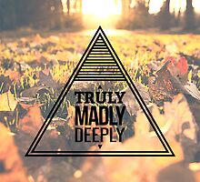 Truly Madly Deeply by kayleejade