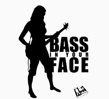 Bass in your Face! Unisex T-Shirt