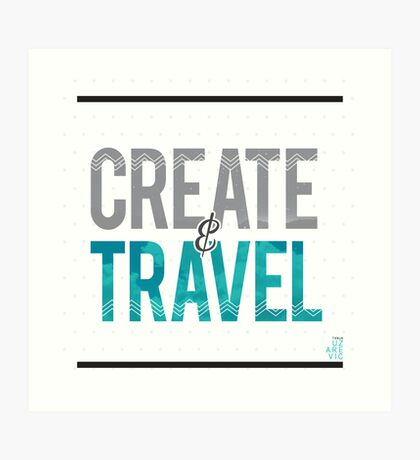 Create & Travel Art Print