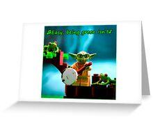 Greenin' ain't easy Greeting Card