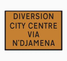 UK Diversion sign City Centre via N'Djamena.   One Piece - Short Sleeve