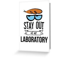 Stay Out of My Laboratory - Dexter Greeting Card