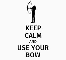 Keep Calm and Use Your Bow Unisex T-Shirt