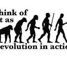 Think of it as Evolution in Action (Black) by apeshirt