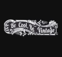 Be Cool, Be Vintage T-Shirt