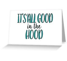 Good In The Hood Greeting Card