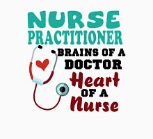 Nurse practitioner brains of a doctor heart of a nurse shirt Womens Fitted T-Shirt