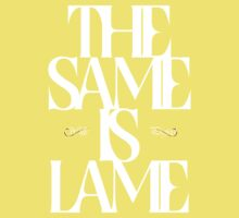 The Same Is Lame (White) Kids Clothes