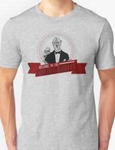 WELCOME TO THE OVERLOOK HOTEL Unisex T-Shirt