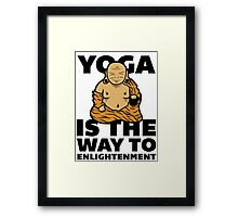 Yoga Is the Way to Enlightenment. Framed Print