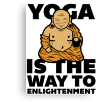 Yoga Is the Way to Enlightenment. Canvas Print