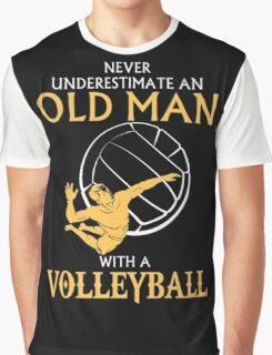 Never underestimate an old man with a volleyball Graphic T-Shirt