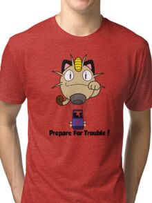 Prepare for trouble! Tri-blend T-Shirt
