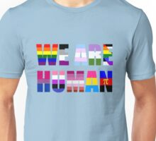 We Are Human Unisex T-Shirt