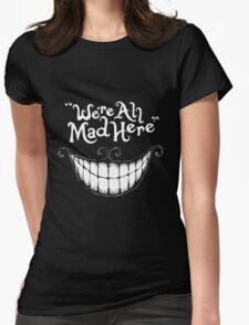 Were All Mad Here White Womens Fitted T-Shirt
