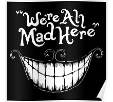 Were All Mad Here White Poster