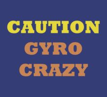 Caution Gyro Crazy by RedSteve