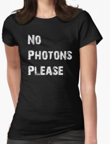 No Photons Please Womens Fitted T-Shirt