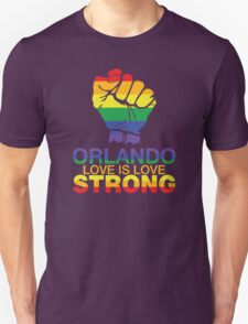 Gay Pride Orlando Strong, Love Is Love Unisex T-Shirt