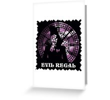 Evil Regal Greeting Card