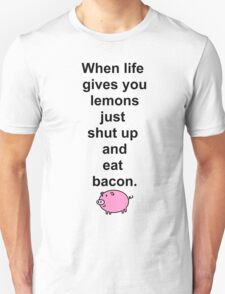 Shut up and eat bacon - 1 Unisex T-Shirt