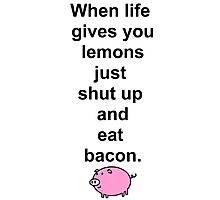 Shut up and eat bacon - 1 Photographic Print